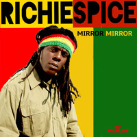 Richie Spice - Mirror Mirror - Single