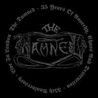 The Damned - 35 Years of Anarchy Chaos and Destruction - 35th Anniversary - Live in London