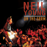 Neil Young - On the Farm