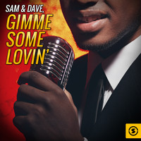 Sam & Dave - Gimme Some Lovin'