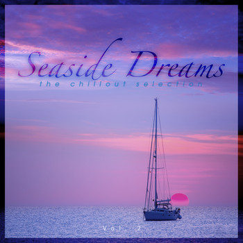 Various Artists - Seaside Dreams - The Chillout Selection, Vol. 2