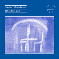 Penguin Cafe Orchestra - Concert Program