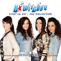 B*Witched - C'est la Vie: The Collection