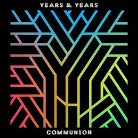 Years & Years - Communion (Deluxe)