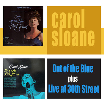 Carol Sloane - Out of the Blue + Live at 30th Street