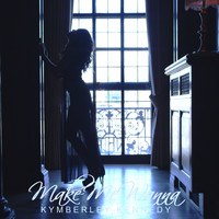 Kymberley Kennedy - Make Me Wanna EP