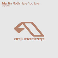 Martin Roth - Have You Ever