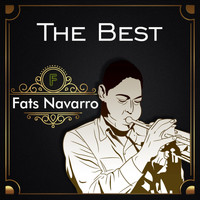 Fats Navarro - The Best