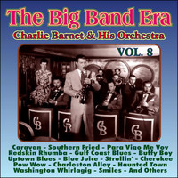 Charlie Barnet - Giants of the Big Band Era Vol. VIII