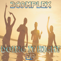 2Complex - Doing It Right EP