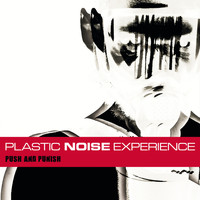 Plastic Noise Experience - Push and Punish (Deluxe Edition)
