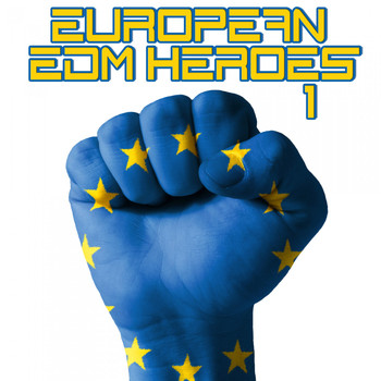 Various Artists - European EDM Heroes, Vol. 1