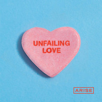Arise - Unfailing Love