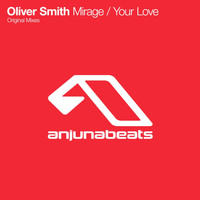 Oliver Smith - Mirage / Your Love