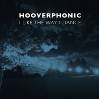 Hooverphonic - I Like the Way I Dance