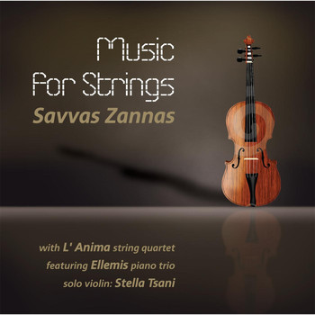 L' Anima String Quartet, Ellemis Piano Trio & Stella Tsani - Savvas Zannas: Music for Strings