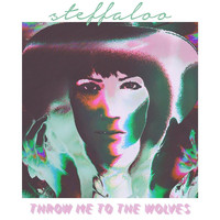 Steffaloo - Throw Me to the Wolves