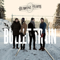 Humming People - Bullet train