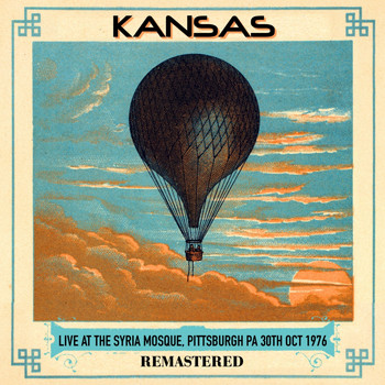 Kansas - Live at the Syria Mosque, Pittsburgh PA 30th Oct 1976 - Remastered