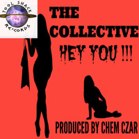 The Collective - Hey You!!!