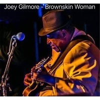 Joey Gilmore - Brownskin Woman