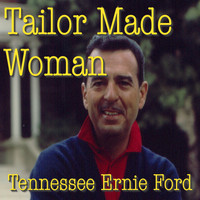 Tennessee Ernie Ford - Tailor Made Woman