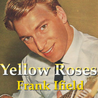 Frank Ifield - Yellow Roses