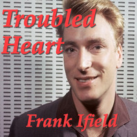 Frank Ifield - Troubled Heart