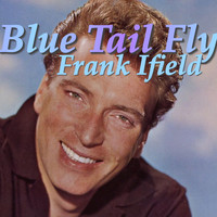 Frank Ifield - Blue Tail Fly