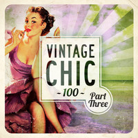 Various Artists - Vintage Chic 100 - Part Three