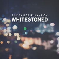 Alexander Saykov - Whitestoned