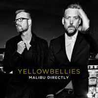Yellowbellies - Malibu Directly
