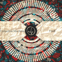 Collective Machine - Fouk Ep
