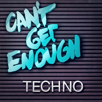Various Artists - Can't Get Enough Techno