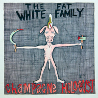 Fat White Family - Champagne Holocaust (Deluxe Edition)