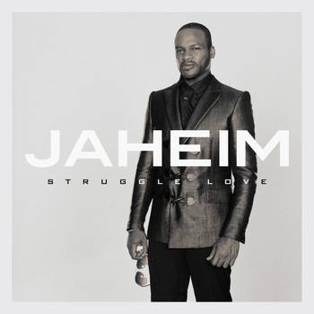 Jaheim - Struggle Love (Explicit)