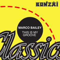 Marco Bailey - This Is My Groove