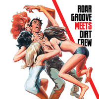 The Revenge - Roar Groove meets Dirt Crew Recordings
