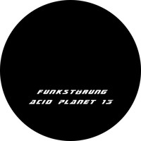 Funkstörung - Acid Planet 13