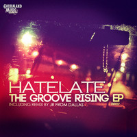 HateLate - The Groove Rising EP