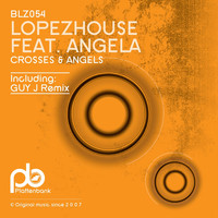 Lopezhouse feat. Angela - Crosses & Angels