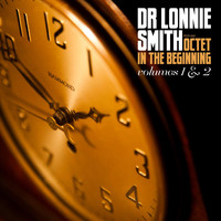Dr. Lonnie Smith - Octet in the Beginning, Vol. 1 & 2