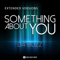 Da Buzz - Something About You (Extended Versions)