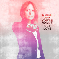 Keren Ann - You're Gonna Get Love