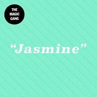 The Magic Gang - Jasmine