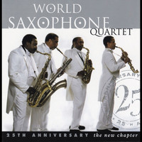 World Saxophone Quartet - New Chapter: The 25th Anniversary