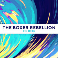 The Boxer Rebellion - Big Ideas