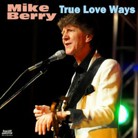 Mike Berry - True Love Ways