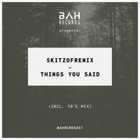 Skitzofrenix - Things You Said