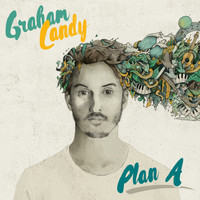 Graham Candy - Plan A (Explicit)